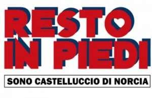 RESTO IN PIEDI, SONO CASTELLUCCIO DI NORCIA